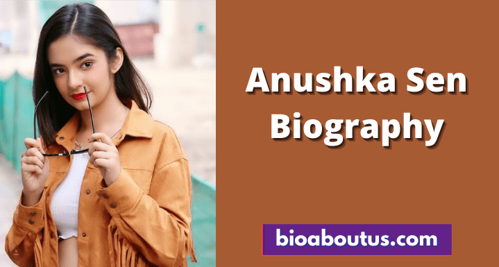 Anushka-Sen-Biography-min