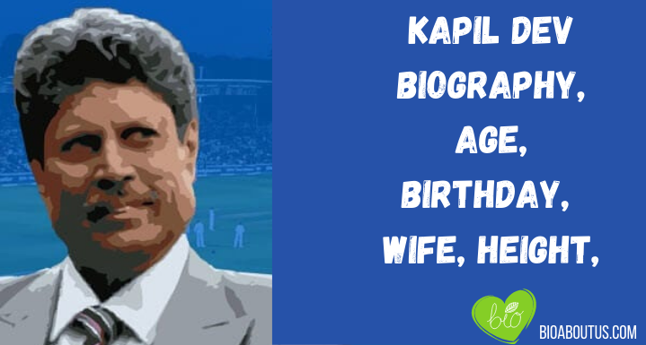Kapil-Dev-Biography-Age-Birthday-Wife-Height-1