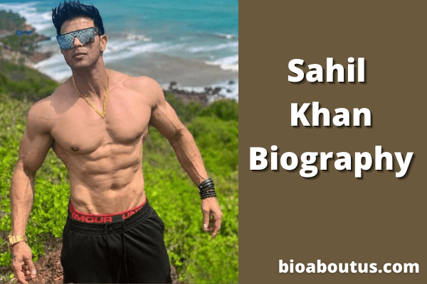 Sahil-Khan-Biography-min