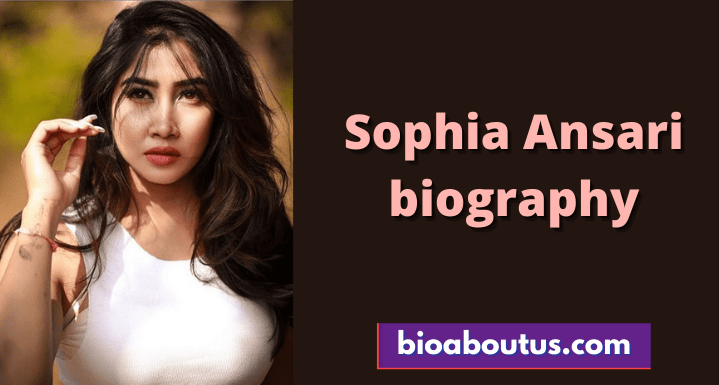 Sophia-Ansari-biography-min